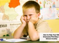 How to Help Kids Overcome First Day of School Anxiety